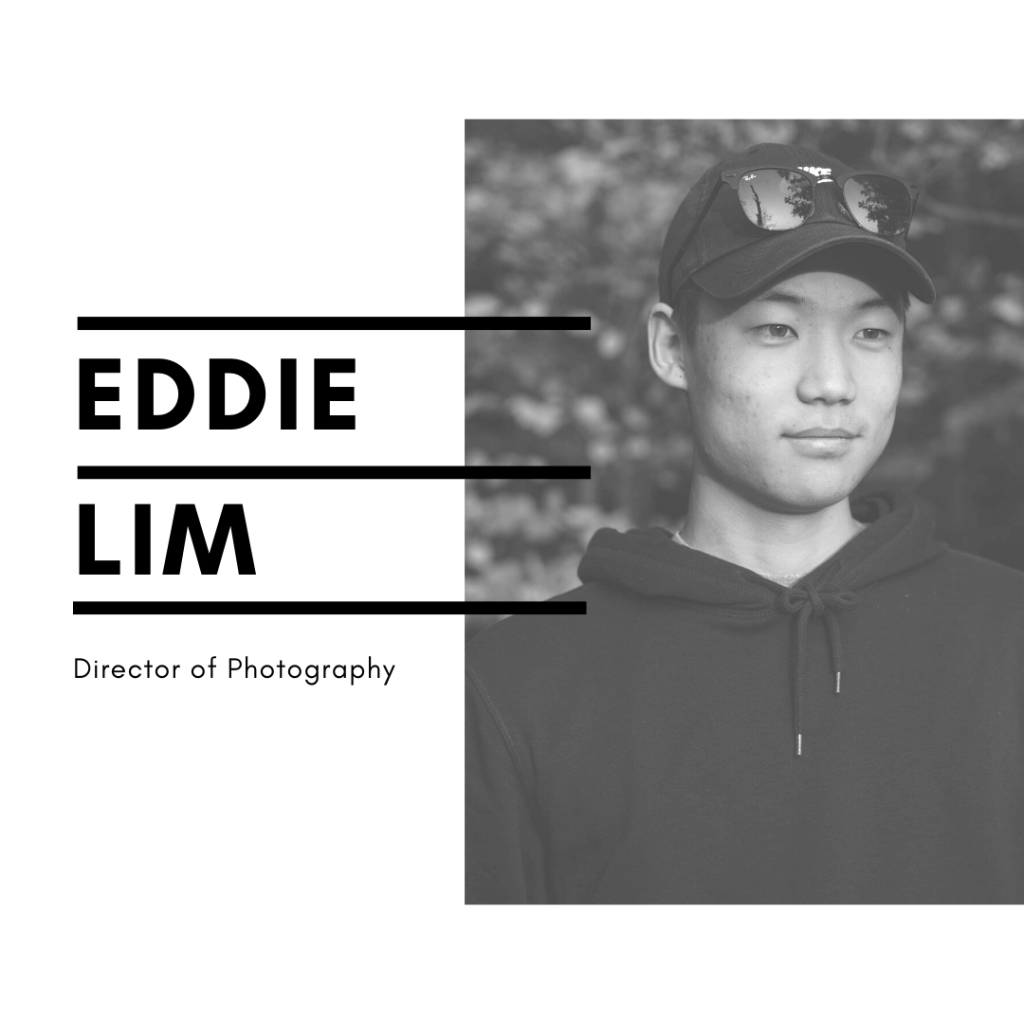 Eddie Lim - Director of Photography