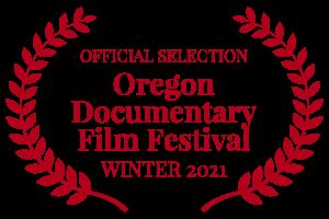OFFICIALSELECTION-OregonDocumentaryFilmFestival-WINTER2021